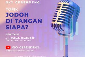 Podcast GKY Gerendeng – Jodoh di Tangan Siapa? – #2